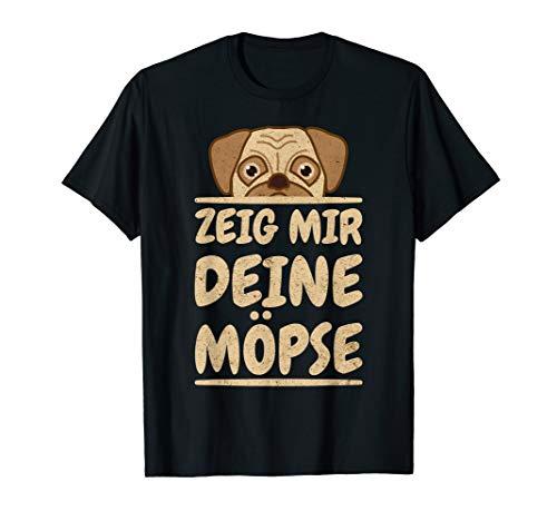 Lustige Mops Pug Hund Geschenke | Zeig mir deine Möpse T-Shirt