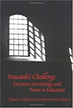 Foucault's Challenge: Discourse, Knowledge, and Power in Education