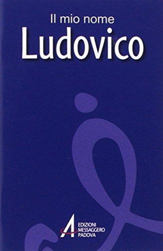 Ludovico. Il mio nome