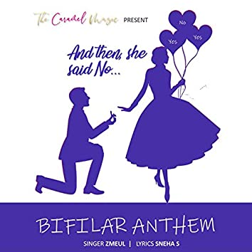 Bifilar Anthem (And Then She Said No)