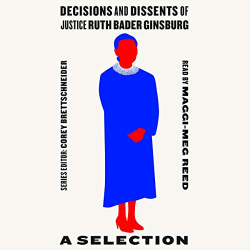 Decisions and Dissents of Justice Ruth Bader Ginsburg cover art