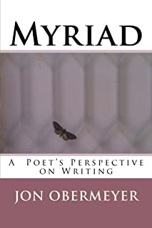 Myriad: A Poet's Perspective on Writing