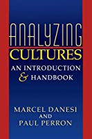 Analyzing Cultures: An Introduction and Handbook (Advances in Semiotics)