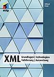 XML: Grundlagen   Technologien  Validierung   Auswertung (mitp Professional) - Wilfried Grupe