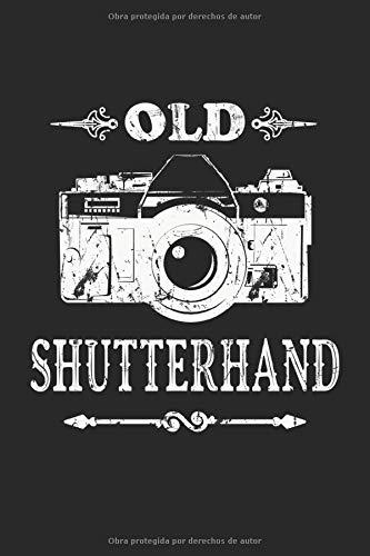 Old Shutterhand: Cuaderno de fotografía de cámara vintage obsequio forrado (formato A5, 15,24 x 22,86 cm, 120 páginas)