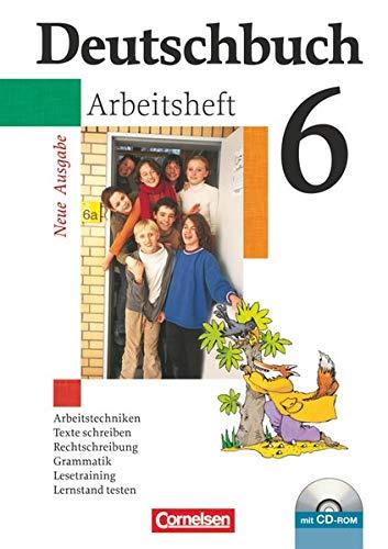 Deutschbuch 6 - Arbeitsheft mit CD-ROM - Neue Ausgabe - Arbeitstechniken, Texte schreiben, Rechtschreibung, Grammatik, Lesetrainng, Lernstand testen
