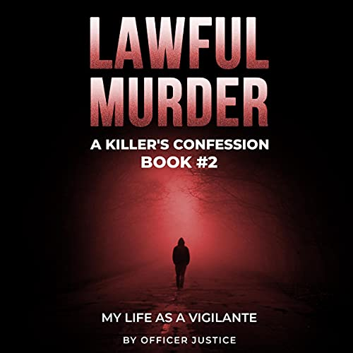 Lawful Murder Audiobook By Officer Justice, Robert Lawrence cover art