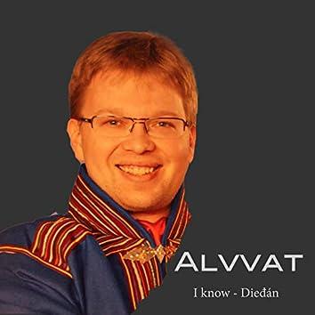 I know – Dieđán