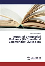 Impact of Unexploded Ordnance (UXO) on Rural Communities' Livelihoods