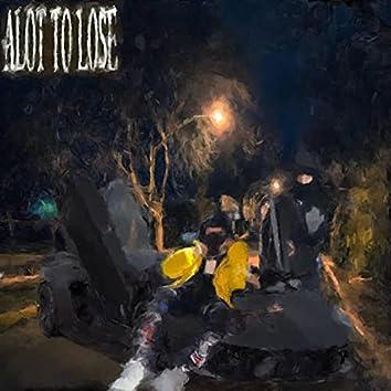 Alot To Lose (feat. Hunnitband javi)