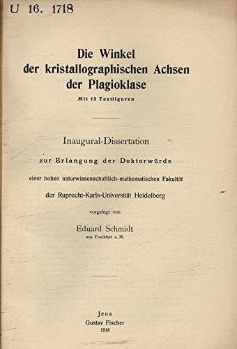 Die Winkel der kristallographischen Achsen der Plagioklase / Eduard Schmidt