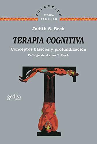 Terapia cognitiva: Conceptos básicos y profundización (Terapia Familiar) (Spanish Edition)