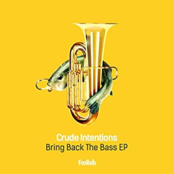 Bring Back The Bass EP