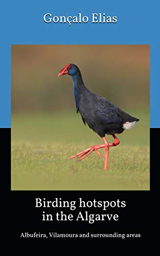 Birding hotspots in the Algarve: Albufeira, Vilamoura and surrounding areas (English Edition)
