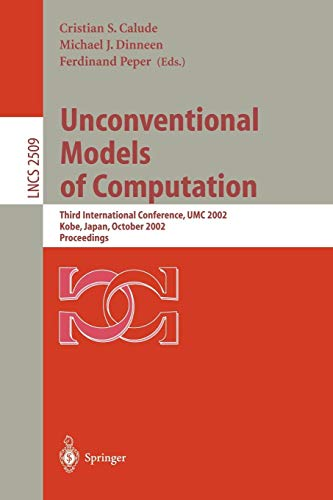 Unconventional Models of Computation: Third International Conference, Umc 2002, Kobe, Japan, October 15-19, 2002, Proceedings