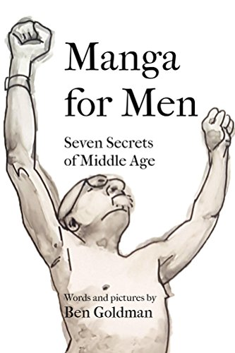 Manga for Men: Seven Secrets of Middle Age (English Edition)