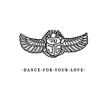 Dance For Your Love