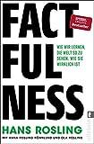 Factfulness: Wie wir lernen, die Welt so zu sehen, wie sie wirklich ist - Hans Rosling