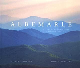 Albemarle: A Story of Landscape and American Identity