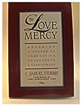 To Love Mercy: Becoming a Person of Compassion, Acceptance and Forgiveness