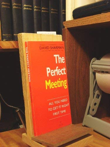 The Perfect Meeting: All You Need to Get It Right First Time (Perfect)