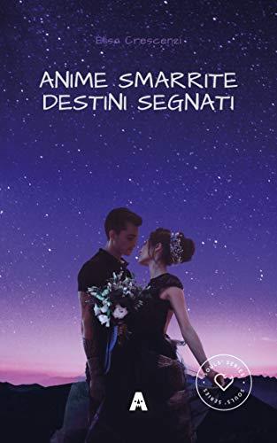 Anime Smarrite Destini Segnati: Souls' Series di [Elisa Crescenzi]