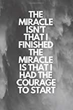 The miracle isn't that I finished. The miracle is that I had the courage to start: Runner Journal Book Ruled Lined Page Paper Fitness Record Note Pad ... Paperback) Running Notebook (Training Look)