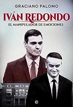 Iván Redondo: El manipulador de emociones de [Graciano Palomo]