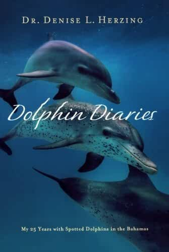 Dolphin Diaries: My 25 Years with Spotted Dolphins in the Bahamas by Dr. Denise L. Herzing(2012-07-03)