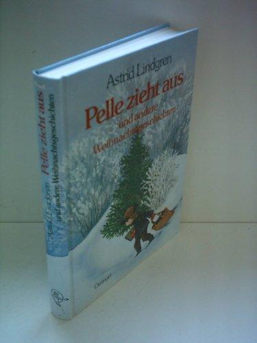 Astrid Lindgren: Pelle zieht sich aus und andere Weihnachtsgeschichten