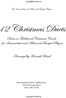 12 Christmas Duets for Trumpets: Duets on Traditional Christmas Carols for Intermediate and Advanced Trumpet Players