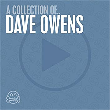 A collection of.. Dave Owens