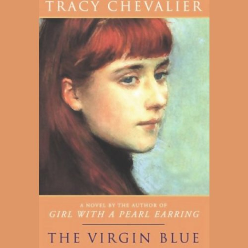 The Virgin Blue                   By:                                                                                                                                 Tracy Chevalier                               Narrated by:                                                                                                                                 Janine Carter,                                                                                        Gigi Marceau Clarke                      Length: 9 hrs and 42 mins     154 ratings     Overall 3.7