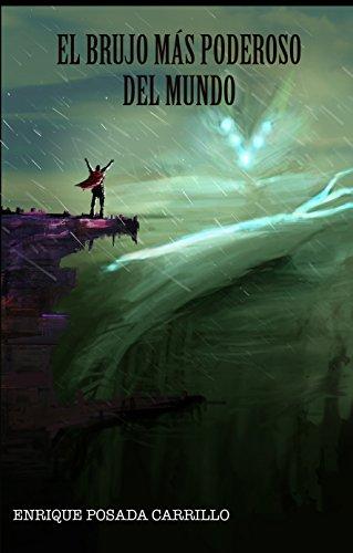 El brujo más poderoso del mundo (Spanish Edition)