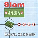 Songtexte von Slam - Positive Education