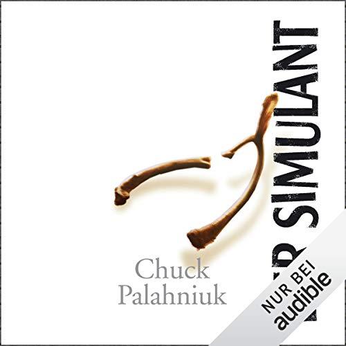 Der Simulant                   Autor:                                                                                                                                 Chuck Palahniuk                               Sprecher:                                                                                                                                 Torsten Sense                      Spieldauer: 8 Std. und 20 Min.     94 Bewertungen     Gesamt 3,4