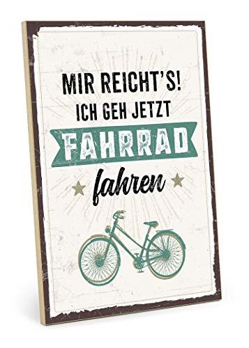 TypeStoff Holzschild mit Spruch – Mir REICHT'S - ICH GEH JETZT Fahrrad Fahren – im Vintage-Look mit Zitat als Geschenk und Dekoration (Größe: 19,5 x 28,2 cm)
