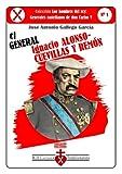 El General Ignacio Alonso- Cuevillas y Remón (Los hombres del rey: Generales castellanos de don Carlos V)