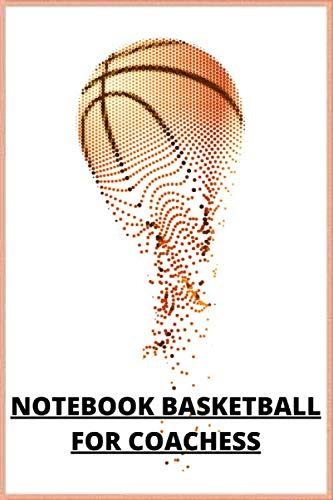 notebook basketball for coachess: A basketball coach's guide to working on 120-page plans (Sport, Band 4)