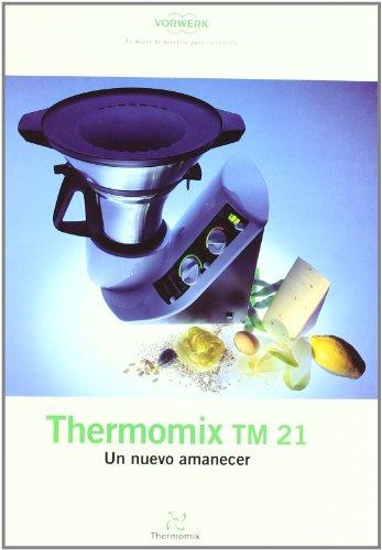 Nuevo Amanecer, Un - Thermomix Tm21