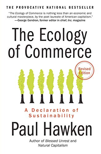 Compare Textbook Prices for The Ecology of Commerce Revised Edition: A Declaration of Sustainability Collins Business Essentials Revised Edition ISBN 9780061252792 by Hawken, Paul