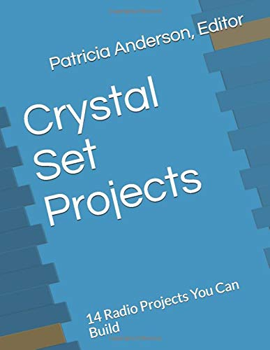 Crystal Set Projects: 14 Radio Projects You Can Build