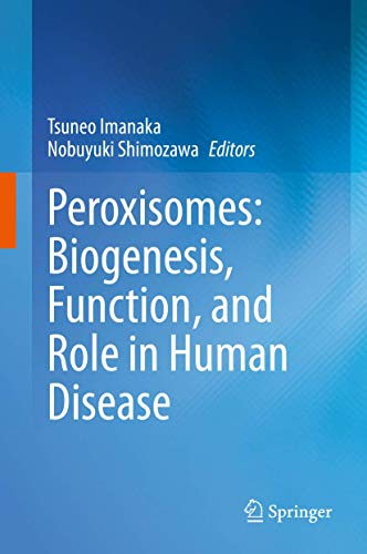 Peroxisomes: Biogenesis, Function, and Role in Human Disease
