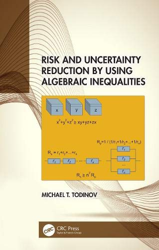 Risk and Uncertainty Reduction by Using Algebraic Inequalities