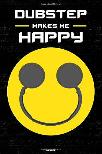 Dubstep Makes Me Happy Notebook: Dubstep Smiley Headphones Music Journal 6 x 9 inch 120 lined pages gift