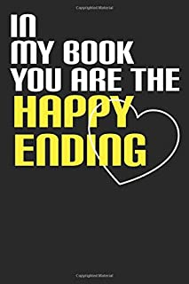 In My Book You Are The Happy Ending: Lovely Notebook | Valentines Day Gift for Her for Him Mother's Day Gift Father's Day ...