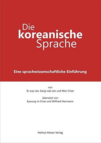 Die koreanische Sprache: Eine sprachwissenschaftliche Einführung