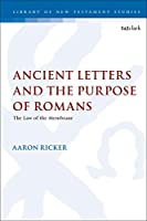 Ancient Letters and the Purpose of Romans: The Law of the Membrane (Library of New Testament Studies)