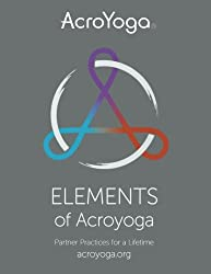 Elements of Acro Yoga: Partner Practices for a Lifetime Book