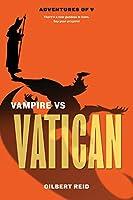 Vatican vs Vampire (The Adventures of V)